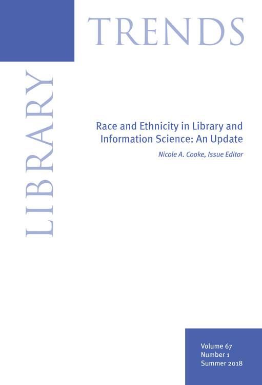 The front cover of Library Trends Summer 2018 issue, titled Race and Ethnicity in Library and Information Science: An Update, edited by Nicole A. Cooke.